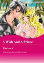 A WISH AND A PRINCE (Mills & Boon Comics)Mills & Boon Comics【電子書籍】[ Joan Elliott Pickart ]
