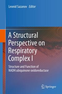 A Structural Perspective on Respiratory Complex IStructure and Function of NADH:ubiquinone oxidoreductase【電子書籍】