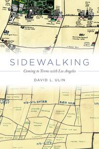 SidewalkingComing to Terms with Los Angeles【電子書籍】[ David L. Ulin ]