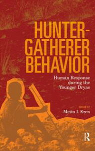 Hunter-Gatherer BehaviorHuman Response During the Younger Dryas【電子書籍】