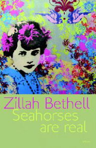 Seahorses are Real【電子書籍】[ Zillah Bethell ]