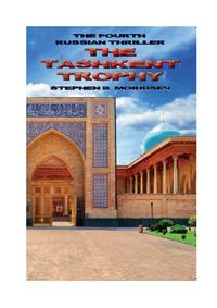 The Tashkent Trophy The Fourth Russian Thriller【電子書籍】[ Stephen B Morrisey ]