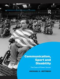 Communication, Sport and DisabilityThe Case of Power Soccer【電子書籍】[ Michael S. Jeffress ]
