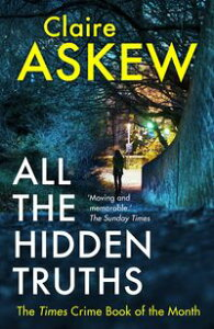 All the Hidden TruthsWinner of the McIlvanney Prize for Scottish Crime Debut of the Year!【電子書籍】[ Claire Askew ]