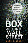 Out of the Box and onto Wall StreetUnorthodox Insights on Investments and the Economy【電子書籍】[ Mark J. Grant ]