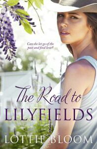 The Road to Lilyfields【電子書籍】[ Lottie Bloom ]