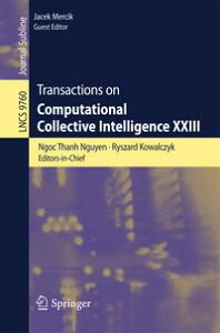 Transactions on Computational Collective Intelligence XXIII【電子書籍】
