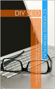 DIY SEO & Internet Marketing GuideHow To Do It Yourself Search Engine Optimization and Internet Marketing【電子書籍】[ Darren Varndell ]