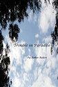 楽天Kobo電子書籍ストアで買える「Trouble in Paradise【電子書籍】[ Robin R Baker ]」の画像です。価格は510円になります。