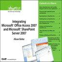 Integrating Microsoft Office Access 2007 and Microsoft SharePoint Server 2007 (Digital Short Cut)【電子書籍】[ Alison Balter ]