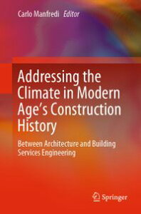 Addressing the Climate in Modern Age's Construction HistoryBetween Architecture and Building Services Engineering【電子書籍】