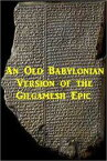 An Old Babylonian Version of the Gilgamesh Epic【電子書籍】[ Anonymous ]