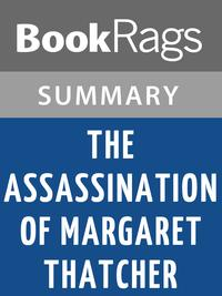 The Assassination of Margaret Thatcher by Hilary Mantel Summary & Study Guide【電子書籍】[ BookRags ]
