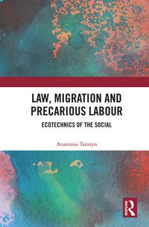 洋書, SOCIAL SCIENCE Law, Migration and Precarious Labour Ecotechnics of the Social Anastasia Tataryn