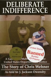 Deliberate Indifference: A Gay Man's Maltreatment by the United States Department of Justice【電子書籍】[ J. Jackson Owensby ]