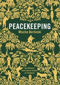 Peacekeeping【電子書籍】[ Mischa Berlinski ]