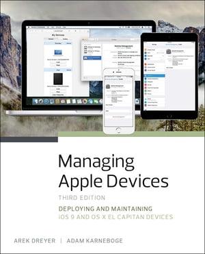 洋書, COMPUTERS & SCIENCE Managing Apple Devices Deploying and Maintaining iOS 9 and OS X El Capitan Devices Arek Dreyer