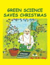 Green Science Saves Christmas【電子書籍】[ D.B. Clay ]