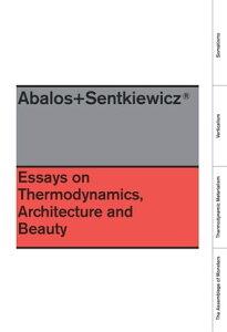 Essays On ThermodynamicsArchitecture and Beauty【電子書籍】[ Inaki Abalos ]
