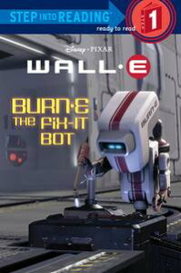 BURN-E the Fix-It Bot (Disney/Pixar WALL-E)【電子書籍】[ Katie Hammond ]
