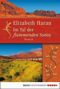 Im Tal der flammenden SonneRoman【電子書籍】[ Elizabeth Haran ]