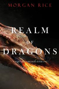 Realm of Dragons (Age of the SorcerersーBook One)【電子書籍】[ Morgan Rice ]
