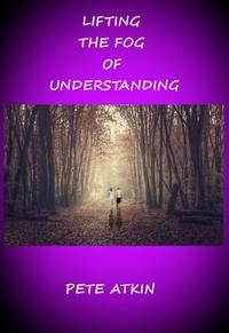 Lifting the Fog of Understanding【電子書籍】[ Pete Atkin ]