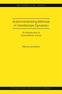 Action-minimizing Methods in Hamiltonian Dynamics (MN-50)An Introduction to Aubry-Mather Theory【電子書籍】[ Alfonso Sorrentino ]