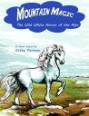 楽天Kobo電子書籍ストアで買える「Mountain Magic: The Wild White Horses of the Alps【電子書籍】[ Cathy Penman ]」の画像です。価格は124円になります。