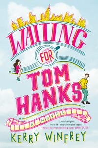 Waiting for Tom Hanks【電子書籍】[ Kerry Winfrey ]