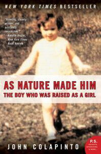 As Nature Made HimThe Boy Who Was Raised as a Girl【電子書籍】[ John Colapinto ]