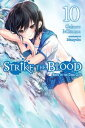Strike the Blood, Vol. 10 (light novel)Bride of th...