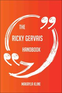 The Ricky Gervais Handbook - Everything You Need To Know About Ricky Gervais【電子書籍】[ Makayla Kline ]