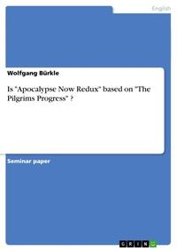 Is 'Apocalypse Now Redux' based on 'The Pilgrims Progress' ?【電子書籍】[ Wolfgang B?rkle ]