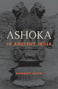 Ashoka in Ancient India【電子書籍】[ Nayanjot Lahiri ]