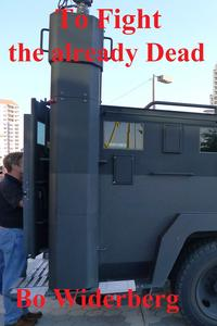 To Fight the Already Dead【電子書籍】[ Bo Widerberg ]