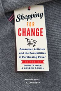 Shopping for ChangeConsumer Activism and the Possibilities of Purchasing Power【電子書籍】