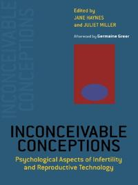 Inconceivable ConceptionsPsychological Aspects of Infertility and Reproductive Technology【電子書籍】