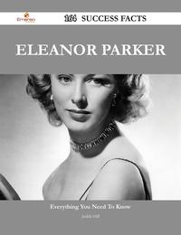 Eleanor Parker 164 Success Facts - Everything you need to know about Eleanor Parker【電子書籍】[ Judith Hill ]