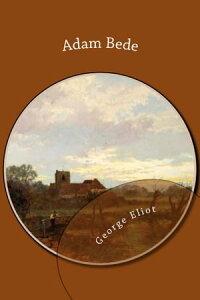 Adam Bede【電子書籍】[ George Eliot ]