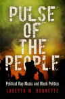 Pulse of the PeoplePolitical Rap Music and Black Politics【電子書籍】[ Lakeyta M. Bonnette ]