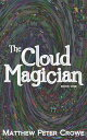 The Cloud Magician - Book OneBook One【電子書籍】[ matthew crowe ]