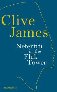 Nefertiti in the Flak Tower【電子書籍】[ Clive James ]