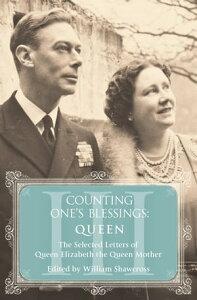 QueenThe Selected Letters of Queen Elizabeth the Queen Mother: Part 3【電子書籍】[ William Shawcross ]