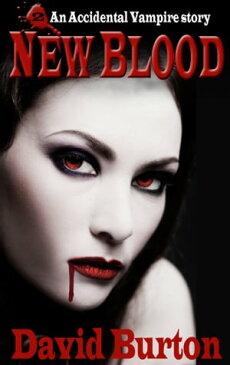 New BloodAn Accidental Vampire story【電子書籍】[ David Burton ]