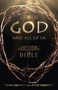 A Story of God and All of Us【電子書籍】[ Mark Burnett ]