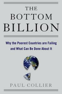 The Bottom BillionWhy the Poorest Countries are Failing and What Can Be Done About It【電子書籍】[ Paul Collier ]