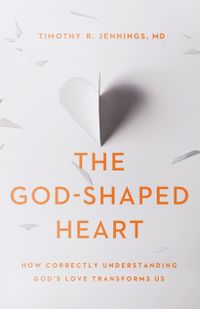 The God-Shaped HeartHow Correctly Understanding God's Love Transforms Us【電子書籍】[ , Timothy R. MD Jennings ]