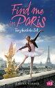 Find me in Paris - Tanz durch die Zeit【電子書籍】[ Carola Wimmer ]