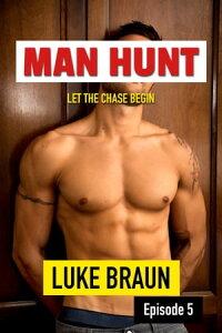 Man Hunt: Episode 5【電子書籍】[ Luke Braun ]
